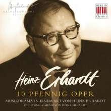 Heinz Erhardt (1909-1979): 10 Pfennig Oper (Musikdrama in einem Akt), CD