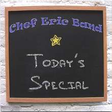 Chef Eric Band: Today's Special, CD