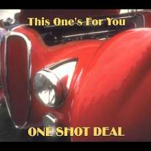 One Shot Deal: This One's For You, CD