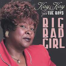 Kay Kay & The Rays: Big Bad Girl, CD