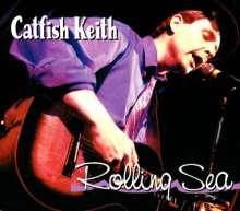 Catfish Keith: Rolling Sea, CD