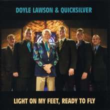 Doyle Lawson & Quicksilver: Light On My Feet Ready To Fly, CD