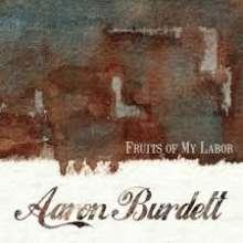 Aaron Burdett: Fruits Of My Labor, CD