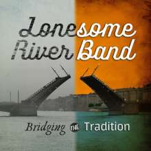 Lonesome River Band: Bridging The Tradition, CD