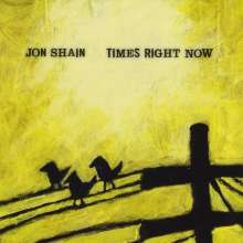 Jon Shain: Times Right Now, CD