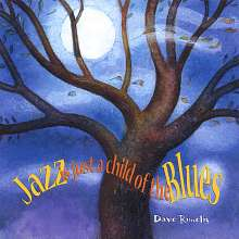 Dave Rimelis: Jazz Is Just A Child Of The Bl, CD