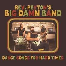 Reverend Peyton's Big Damn Band: Dance Songs For Hard Times, LP