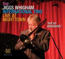 Jiggs Whigham (geb. 1943): Not So Standards: Live At Nighttown, CD