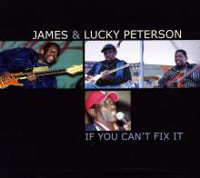 James Peterson & Lucky Peterson: If You Can't Fix It, CD