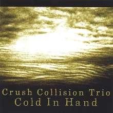 Crush Collision Trio: Cold In Hand, CD