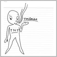 Tortoise: TNT, CD