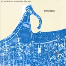 Brokeback: Field Recordings From The Cook County Water Table, LP