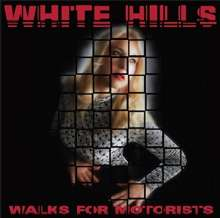 White Hills: Walks For Motorists (Limited Edition) (Colored Vinyl), LP