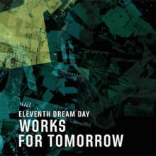 Eleventh Dream Day: Works For Tomorrow, CD