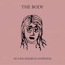 The Body: No One Deserves Happiness (Limited Edition) (Colored Vinyl), 2 LPs