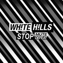 White Hills: Stop Mute Defeat, CD
