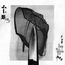 The Body: I've Seen All I Need To See, CD