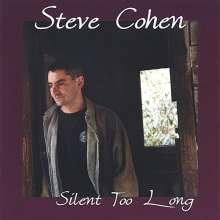 Steve Cohen: Silent Too Long, CD