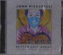 John Pizzarelli (geb. 1960): Better Days Ahead, CD