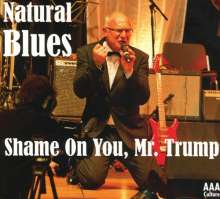 Natural Blues: Shame On You Mr. Trump, Maxi-CD