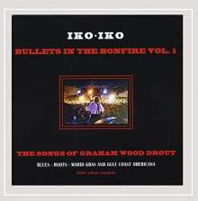 Iko-Iko: Bullet's In The Bonfire 1, CD