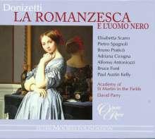 Gaetano Donizetti (1797-1848): La Romanzesca e l'Uomo Nero, CD