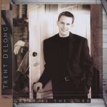 Trent Delong: Great Is The Lord, CD
