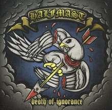 Halfmast: Death Of Ignorance, CD