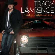 Tracy Lawrence: Headlights, Taillights And Radios, CD