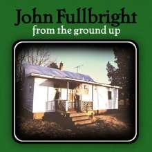 John Fullbright: From The Ground Up, CD