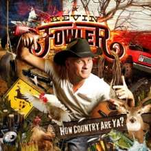 Kevin Fowler: How Country Are Ya?, CD
