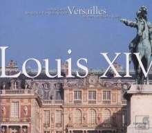 Ludwig XIV - Musik für den Sonnenkönig in Versailles, 3 CDs