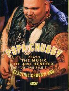 Popa Chubby (Ted Horowitz): Electric Chubbyland: The Music Of Jimi Hendrix At The File 7, DVD