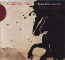Houria Aïchi & l'Hijâz'Car: Cavalliers De L'Aures, CD