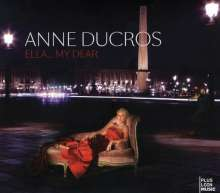 Anne Ducros: Ella... My Dear, CD