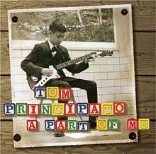 Tom Principato: A Part Of Me, CD