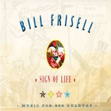 Bill Frisell (geb. 1951): Sign Of Life - Music For The 858 Quartet, CD
