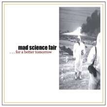 Mad Science Fair: ...For A Better Tomorro, CD