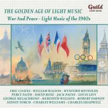 The Golden Age Of Light Music: War And Piece - Light Music Of The 1940s, CD
