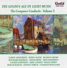 The Golden Age Of Light Music: The Composer Conducts Volume 3, CD