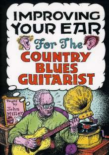 John Miller: Improving Your Ear: For The  Country Blues Guitarist, 2 DVDs