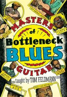 Masters of Bottleneck Blues taught by Tom Feldmann  [2 DVDs], 2 DVDs