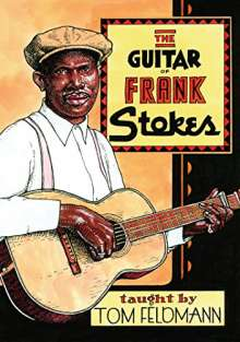 Tom Feldmann: Guitar Of Frank Stokes, DVD