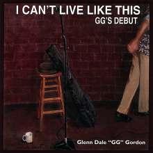 Glenn Gordon: I Can't Live Like This, CD
