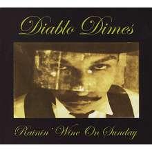 Diablo Dimes: Rainin' Wine On Sunday, CD