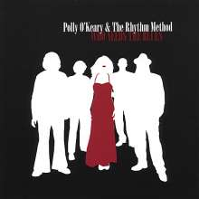 Polly O'Keary & The Rhythm Me: Who Needs The Blues, CD