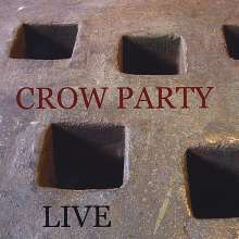 Crow Party: Live, CD