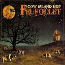 Feufollet: Cow Island Hop, CD