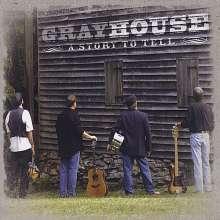 Grayhouse: Story To Tell, CD