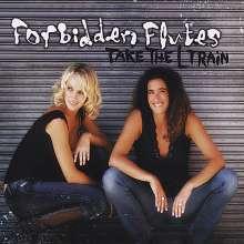 Forbidden Flutes: Take The L Train, CD